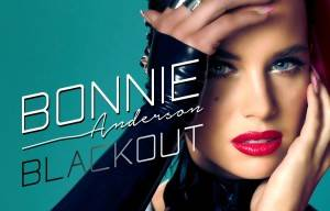 "Bonnie Anderson Set  to  Release New Single ""BLACKOUT"" on June 13th"