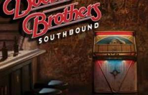 THE DOOBIE BROTHERS ANNOUNCE NEW STUDIO ALBUM 'SOUTHBOUND'
