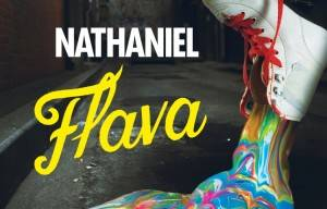 GET A TASTE OF NATHANIEL'S NEW 'FLAVA'! NEW SINGLE OUT TODAY