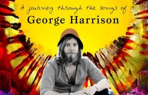 THE SONGS OF GEORGE HARRISON COME TO THE ARTS CENTRE GOLD COAST