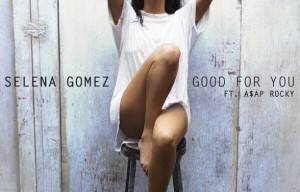 SELENA GOMEZ RELEASES NEW SINGLE 'GOOD FOR YOU'