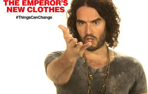 RUSSELL BRAND IN 'THE EMPEROR'S NEW CLOTHES'