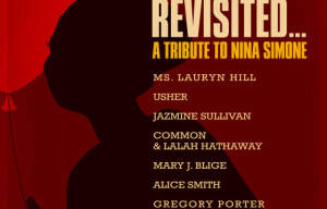 NINA REVISITED: A TRIBUTE TO NINA SIMONE ALBUM SET FOR RELEASE JULY 10TH