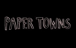 NEW TRAILER FOR 'PAPER TOWNS'