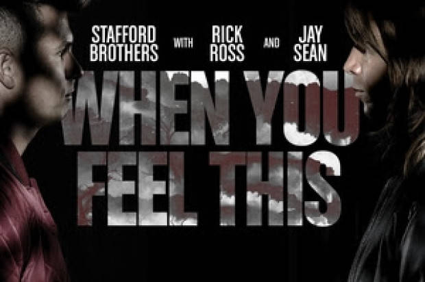 STAFFORD BROTHERS WHEN YOU FEEL THIS FEAT.  JAY SEAN
