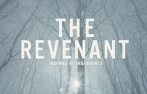 'THE REVENANT' STARRING LEONARDO DICAPRIO