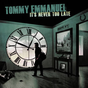Tommy Emmanuel 'It's Never Too Late' Album Artwork high res