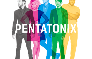 PENTATONIX ANNOUNCES DEBUT STUDIO ALBUM