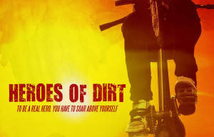 FIRST LOOK AT BMX MOVIE 'HEROES OF DIRT'