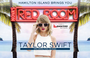 TAYLOR SWIFT TO PERFORM IN QUEENSLAND HAMILTON ISLAND