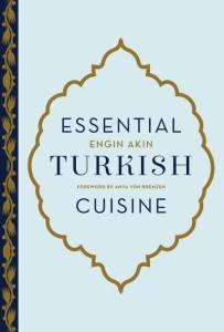 essential turkish cuisine by Engin Akin