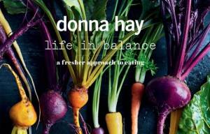 Life In Balance  With A New Cook Book By Donna Hay
