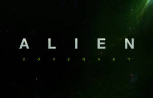 RIDLEY SCOTT ANNOUNCES NEW TITLE FILM  ALIEN: COVENANT.