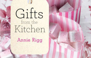 Book Review: Gifts From the Kitchen By Annie Rigg
