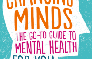Book review: Changing Minds: The Go-To Guide to Mental Health