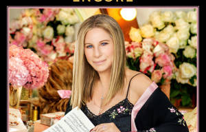 BARBRA STREISAND TO RELEASE 'ENCORE: MOVIE PARTNERS SING BROADWAY'