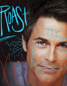 Rob Lowe Heatthrob is the Roast at Comedy Central