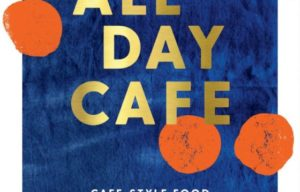 Book Reviews :All Day Café: Café- Style Food to Make At Home