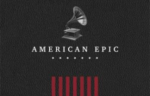 MUSIC BUZZ :THE AMERICAN EPIC SESSIONS