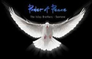 CARLOS SANTANA & CINDY BLACKMAN SANTANA JOIN FORCES WITH THE ISLEY BROTHERS (RONALD AND ERNIE) ON POWER OF PEACE