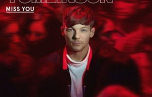 LOUIS TOMLINSON RELEASES BRAND NEW SINGLE 'MISS YOU' !