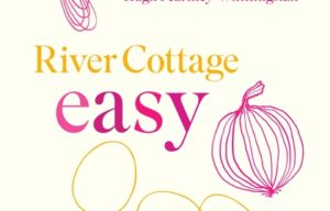 Book Review: River Cottage Easy