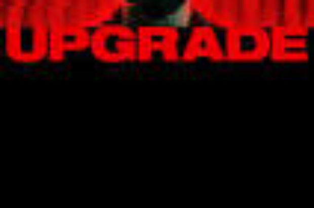 FILM RELEASE REVIEW  : UPGRADE