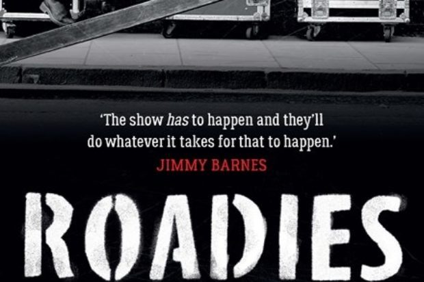 BOOK RELEASE : ROADIES The Secret History Of Australian Rock and Roll