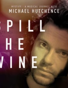 A MUSICAL JOURNEY WITH MICHAEL HUTCHENCE' HAS ARRIVED