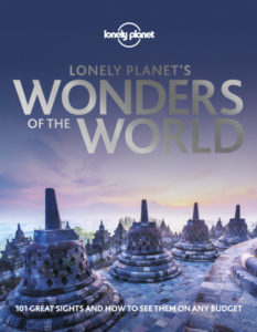 Lonely Planet's Wonders of the World Reveals 101 Great Sights and How to S...