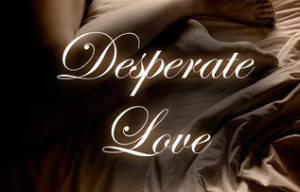 Book Review The Desperate Love Trilogy by Michelle Hazen