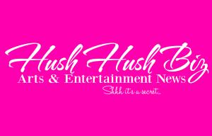 Hush Hush  Biz Gossip