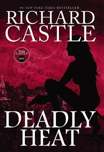 Book Review :Deadly Heat by Richard Castle