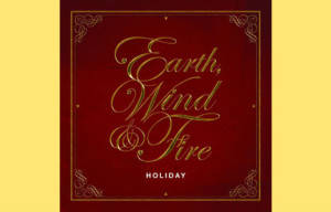 EARTH, WIND & FIRE CELEBRATE THE FESTIVE SEASON WITH 'HOLIDAY'