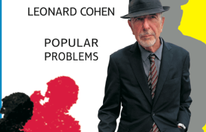 5 COPIES TO GIVE AWAY: LEONARD COHEN NEW ALBUM 'POPULAR PROBLEMS' ENTER NOW