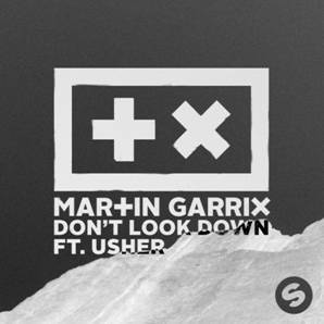 MARTIN GARRIX RELEASES BRAND NEW SINGLE 'DON'T LOOK DOWN' FEATURING USHER