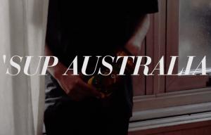 PEACE 'SUP AUSTRALIA' – VIDEO
