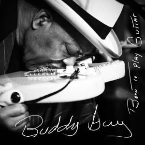 BUDDY GUY 'BORN TO PLAY GUITAR' Album Artwork