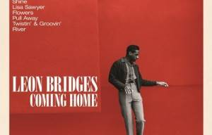 LEON BRIDGES' EAGERLY ANTICIPATED DEBUT ALBUM COMING HOME OUT NOW