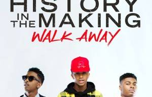 HISTORY IN THE MAKING RELEASE NEW MUSIC 'WALK AWAY'