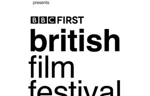 BBC FIRST BRITISH FILM FESTIVAL ANNOUNCES FULL PROGRAM
