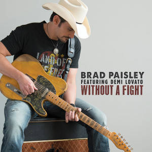 10 - Brad Paisley - Without a Fight (feat. Demi Lovato) - Brad Paisley