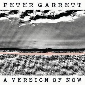 _PeterGarrett_AVersionOfNowCOVER-hi-res