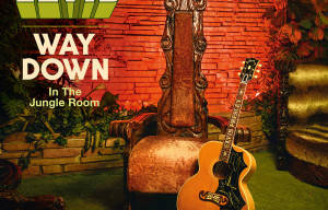 ELVIS PRESLEY'S 'WAY DOWN IN THE JUNGLE ROOM' TO BE RELEASED