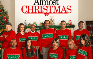 CHECK OUT THE NEW TRAILER FOR 'ALMOST CHRISTMAS'