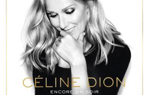 CÉLINE DION LAUNCHES PRE-ORDER FOR 'ENCORE UN SOIR'