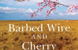 Book review: Barbed Wire and Cherry Blossoms