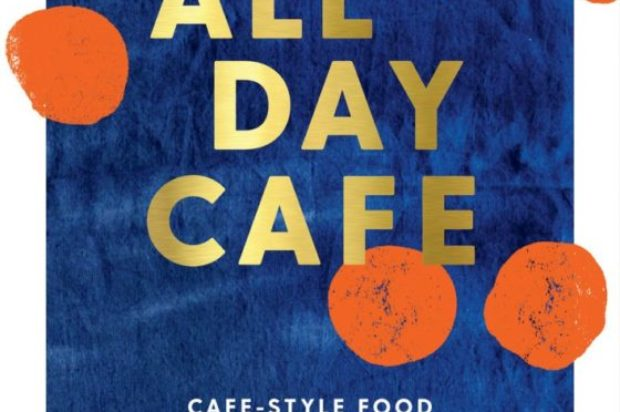 Book Reviews :All Day Café: Café- Style Food to Make At Home