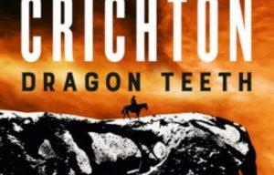 Book Review : Dragon Teeth by Michael Crichton