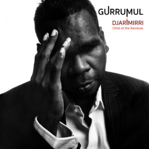 GURRUMUL'S FINAL MASTERPIECE 'DJARIMIRRI (CHILD OF THE RAINBOW)' TO BE UNVEILED THIS APRIL